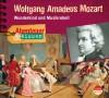 *CD* Wolfgang Amadeus Mozart. Wunderkind und Musikrebell