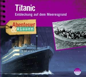 *CD* Titanic. Entdeckung auf dem Meeresgrund