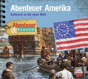 *CD* Abenteuer Amerika. Aufbruch in die neue Welt