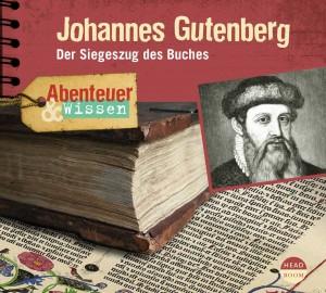 *CD* Johannes Gutenberg. Der Siegeszug des Buches