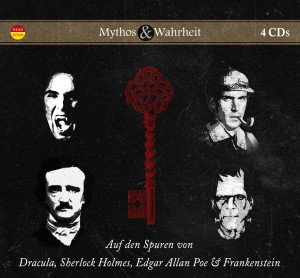 *CD* Mythos und Wahrheit. Dracula, Sherlock Holmes, Edgar Alan Poe & Frankenstein