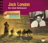 *CD* Jack London. Der letzte Goldrausch