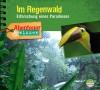 NEU AUGUST 2020 *CD* Im Regenwald. Erforschung eines Paradieses