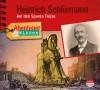 NEU FEBRUAR 2020 *CD* Heinrich Schliemann. Auf den Spuren Trojas