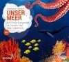 *CD* Unser Meer. Auf Entdeckungsreise zu Koralle, Wal und Tintenfisch