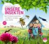 *CD* Unsere Insekten. Auf Entdeckungsreise zu Biene, Ameise und Libelle