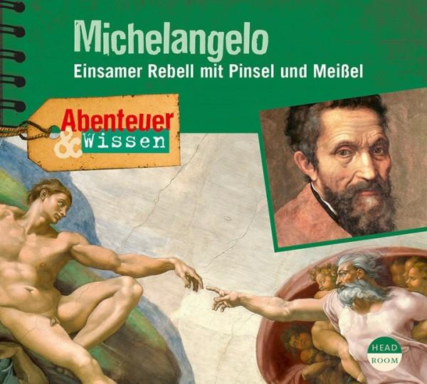 *CD* Michelangelo. Einsamer Rebell mit Pinsel und Meißel