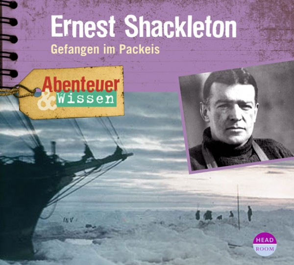 *CD* Ernest Shackleton. Gefangen im Packeis