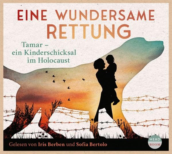 NEU JUNI 2021 *CD* Eine wundersame Rettung. Tamar - ein Kinderschicksal im Holocaust