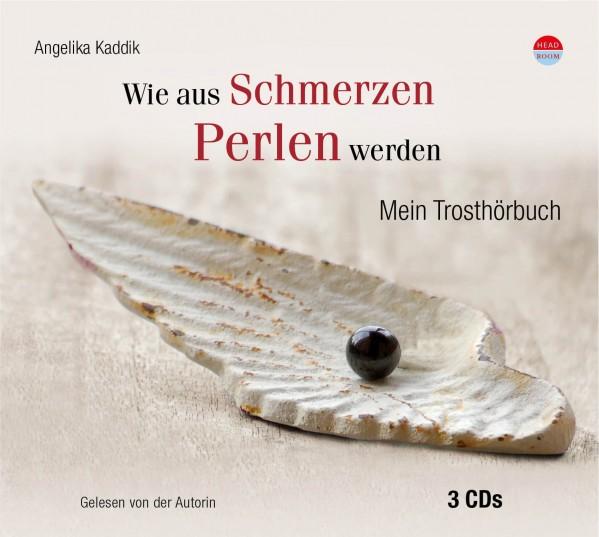 *CD* Wie aus Schmerzen Perlen werden. Trosthörbuch zur Trauerbegleitung