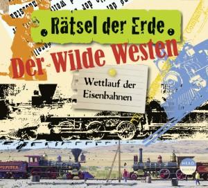 *CD* Der Wilde Westen. Wettlauf der Eisenbahnen
