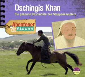*CD* Dschingis Khan. Die geheime Geschichte des Steppenkämpfers