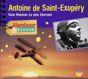 *CD* Antoine de Saint-Exupéry. Vom Himmel zu den Sternen