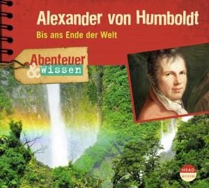 *CD* Alexander von Humboldt. Bis ans Ende der Welt