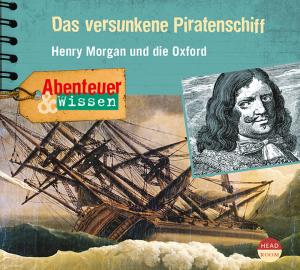 *CD* Das versunkene Piratenschiff. Henry Morgan und die Oxford