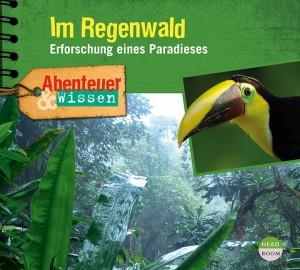 *CD* Im Regenwald. Erforschung eines Paradieses