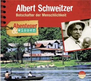 *CD* Albert Schweitzer. Botschafter der Menschlichkeit