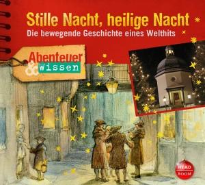 *CD* Stille Nacht, heilige Nacht. Die bewegende Geschichte eines Welthits