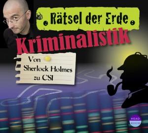 *CD* Kriminalistik. Von Sherlock Holmes zu CSI
