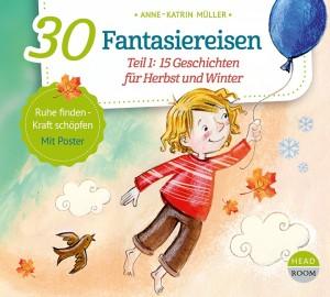 NEU OKT. 2021 *CD* 30 Fantasiereisen - Teil 1: 15 Geschichten für Herbst und Winter