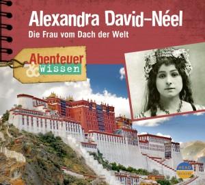 *CD* Alexandra David-Neel. Die Frau vom Dach der Welt